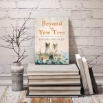 Beyond the Yew Tree is live and on tour!